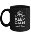 I Can't Keep Calm I'am A Travel Agent - Travel Agent Gifts -  Travel Agent Coffee Mug - Yesecart - Coffee Mug - YesECart