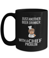 Cook Gift - 15oz Coffee Mug - Chef Mug - Culinary Gifts For Men - Justanother Beer Drinker Beer Drinker With A Chef Problems - Coffee Mug - YesECart