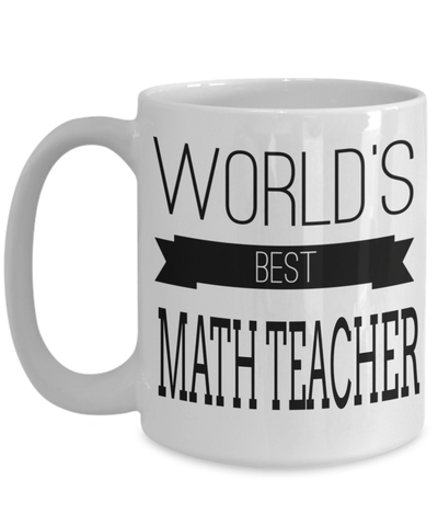 15oz Math Teacher Coffee Mug - Math Teacher Mug - Math Teacher Gifts - Math Teacher Mug - Worlds Best Math Teacher - Coffee Mug - YesECart