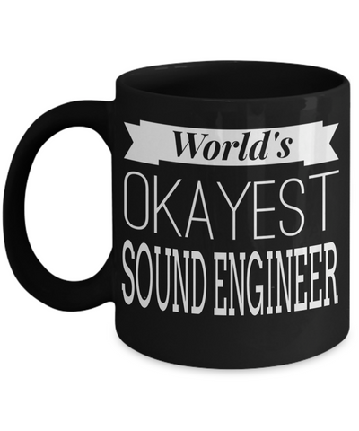 Funny Sound Engineering Gifts - Sound Engineer Mug - Worlds Okayest Sound Engineer - Coffee Mug - YesECart