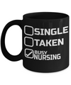 Best Nurse Gifts For Woman - Nurse Gifts - Funny Nurse Mug - Single Taken Busy Nursing - Coffee Mug - YesECart