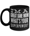 Great Dane Gifts-Great Dane Mug-Great Dane Mom-I am a Great Dane Mom Whats Your Superpower Black Mug - Coffee Mug - YesECart