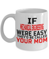 Funny Mechanical Engineering Gifts - Mechanical  Engineer Mug - If Mechanical Engineer Were Easy They Had Be Called Your Mom - Coffee Mug - YesECart