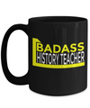 Best History Teacher Mug - 15oz History Teacher Coffee Mug -Teacher Gifts For Christmas - Badass History Teacher - Coffee Mug - YesECart