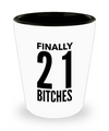 Shot Glasses Birthday Girl- 21 St Birthday Gifts Idea- 21 Birthday Gifts For Her- Finally 21 Bitches - Shot Glass - YesECart