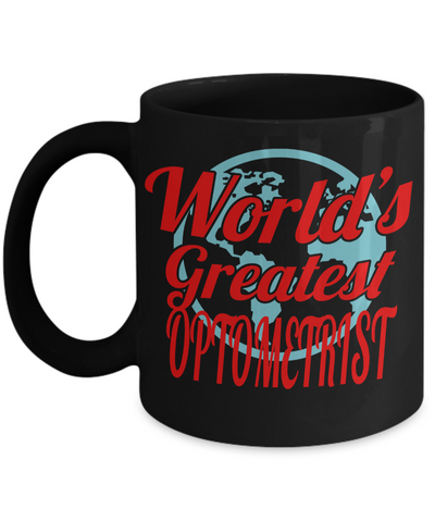 Best Optometrist Gifts For Woman - Eye Doctor Gifts - Funny Eye Doctor Mug - Worlds Greatest Optometrist Black Mug - Coffee Mug - YesECart