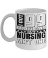 Best Nurse Gifts For Woman - Nurse Gifts - Funny Nurse Mug - I Got 99 Problems But Nursing Are Not One - Coffee Mug - YesECart