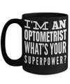 Best Optometrist Gifts For Woman - Eye Doctor Gifts - Funny Eye Doctor Mug - I am an Optometrist Whats Your Superpower Black Mug - Coffee Mug - YesECart