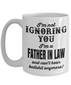 Best Birthday Gifts For Father In Law - 15 oz Father In Law Coffe Mug - Father In Law Coffee Mug - Gift Ideas For Father In Law For Wedding - I Am Not Ignoring You I Am A Father In Law And Cant Hear Bullshit Anymore - Coffee Mug - YesECart