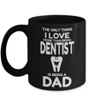 Funny Dentist Gifts - Gift For Dentist - Dentist Mug - The Only Thing I Love More Than Being Dentist Is Being A Dad - Coffee Mug - YesECart