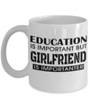 Girlfriend Gift Ideas - Best Girlfriend Birthday Gift - Girlfriend Gifts For Anniversary - Girlfriend Mug - Education Is Important But Girlfriend Is Importanter - Coffee Mug - YesECart
