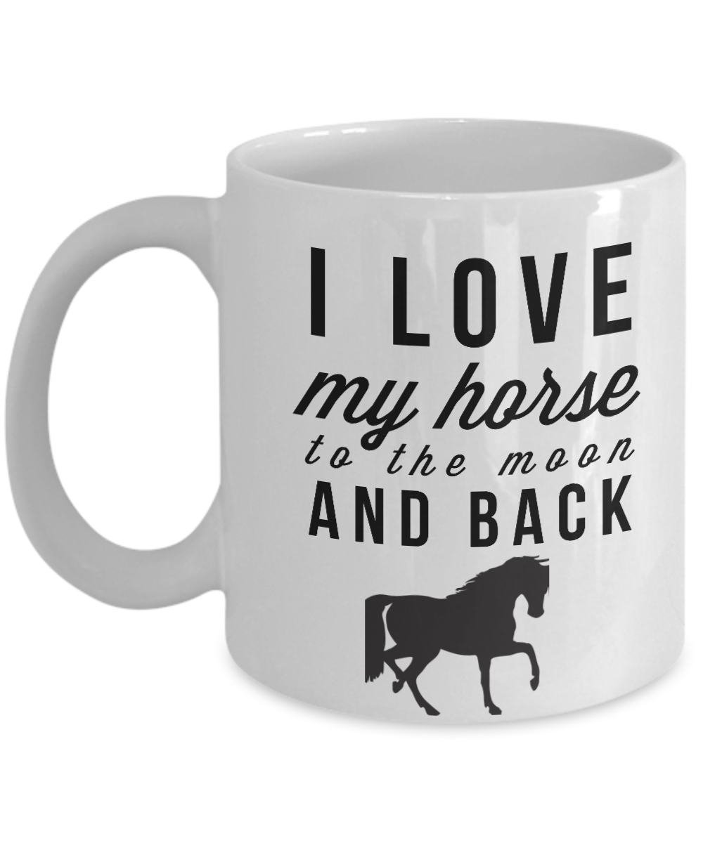 Horse Mug-I Love My Horse-Horse Gifts For Women-Horse Gifts For Horse