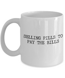 Selling Pills to Pay the Bills - White - Coffee Mug - YesECart