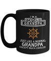Captain Mug - 15oz Coffee Mug - Sailing Mug - Boating Mug - Sailing Gifts For Men - I Am A Captain Grandpa Just Like A Normal Grandpa Except Much Cooler - Coffee Mug - YesECart