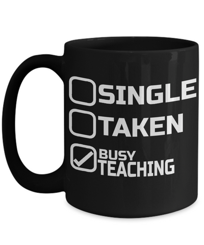 Best Teacher Mug - 15oz Teacher Coffee Mug - Teacher Gifts For Christmas - Funny Teacher Gift Ideas - Retirement Gifts For Teachers - Single Taken Busy Teaching - Coffee Mug - YesECart
