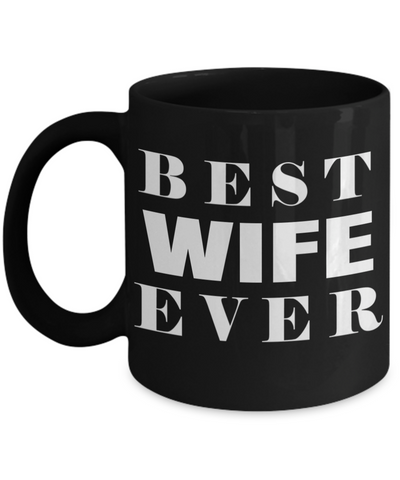 Best Wife Coffee Mug - Anniversary Gifts For Wife - Best Gift Ideas For Wife - Gifts For Wife Birthday - Best Wife Ever Black Mug - Coffee Mug - YesECart