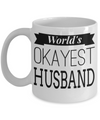 Husband Gifts From Wife - Anniversary Gifts For Husband - Birthday Gifts For Husband - Best Gift Ideas For Husband - Best Husband Coffee Mug - Worlds Okayest Husband White Mug - Coffee Mug - YesECart