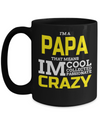 Best Papa Mug - Best Papa Gift Ideas - Nana Papa Gifts -Best Grandpa Gifts - Best Papa 15oz Coffee Mug  - I Am A Papa That Means I Am Cool Collected Passionate Crazy - Coffee Mug - YesECart