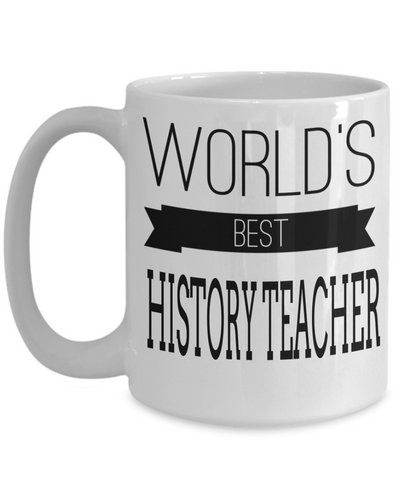 Best History Teacher Gifts - Funny History Teachers Mug - Worlds Best History Teacher White Mug - Coffee Mug - YesECart