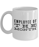 Funny - Employee of the month (White) - Coffee Mug - YesECart