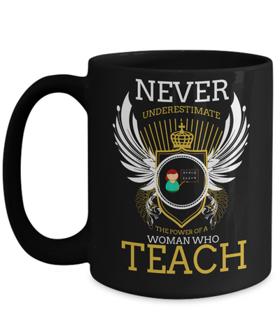Best Teacher Mug - Teacher Gifts For Christmas - Funny Teacher Gift Ideas - Retirement Gifts For Teachers - Never Underestimate The Power of a Women Who Teach Black Mug - Coffee Mug - YesECart