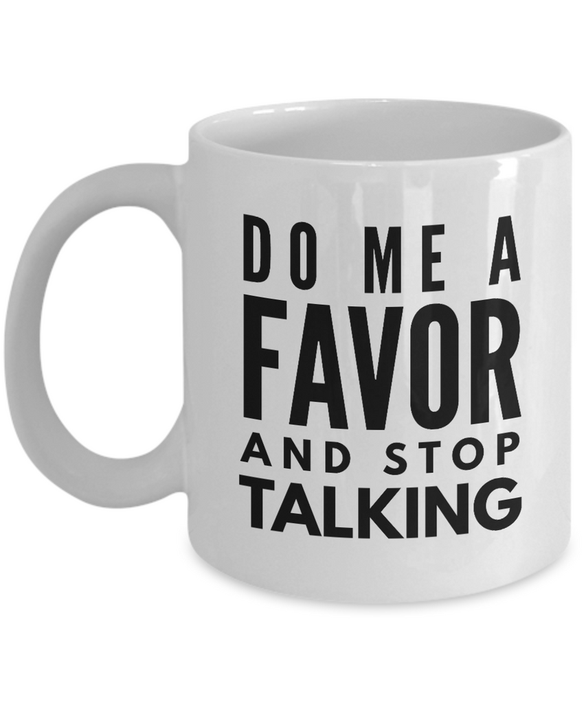Funny - Do Me A Favor (White) - Coffee Mug - YesECart