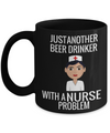 Best Nurse Gifts For Woman - Nurse Gifts - Funny Nurse Mug - Just Another Beer Drinker With A Nurse Problem - Coffee Mug - YesECart