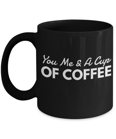 30th Anniversary Gifts For Wife - Wife Mug Gifts - 11 Oz Mug - Black Mug - You Me & A Cup Of Coffee - Coffee Mug - YesECart