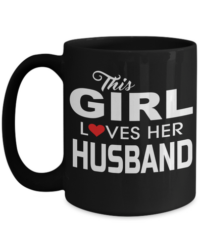 Husband Gifts From Wife - Anniversary Gifts For Husband - Birthday Gifts For Husband - 15 oz Husband Coffe Mug - Best Gift Ideas For Husband - This Girl Loves Her Husband - Coffee Mug - YesECart