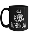 Best Birthday Gifts For Father In Law - 15 oz Father In Law Coffe Mug - Father In Law Coffee Mug - Gift Ideas For Father In Law For Wedding - I Cant Keep Calm I Am A Father In Law - Coffee Mug - YesECart