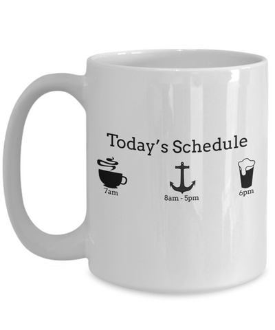 Captain Mug - 15oz Coffee Mug - Sailing Mug - Boating Mug - Sailing Gifts For Men - Today Schedule - Coffee Mug - YesECart