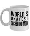 Dachshund Mom-Dachshund Mug Coffee-Gifts For Dachshund Lovers-Worlds Okayest Dachshund Mom White Mug - Coffee Mug - YesECart