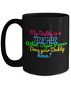 Best Teacher Mug - 15oz Teacher Coffee Mug - Teacher Gifts For Christmas - Funny Teacher Gift Ideas - Retirement Gifts For Teachers - My Daddy Is A Teacher What Super Power Does Yourt Daddy Have - Coffee Mug - YesECart