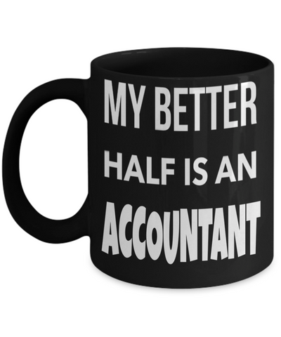Funny Accountant Gifts for Women or Men - Retired Tax Accountant Gifts Idea - My Better Half is an Accountant - Coffee Mug - YesECart