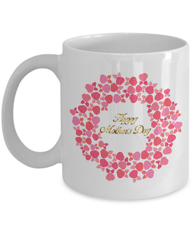 Mother Day Gifts - Mother Mug - Happy Mothers Day - Coffee Mug - YesECart