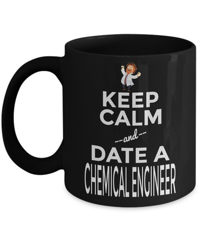 Funny Chemical Engineering Gifts - Chemical  Engineer Mug - Keep Calm And Date A Chemical Engineer - Coffee Mug - YesECart