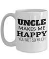 Best Uncle Gifts From Kids - Best Uncle 15oz Coffee Mug - Funny Uncle Gifts From Niece - Best Uncle Mug - I Love My Uncle Mug - Uncle Makes Me Happy You Not So Much - Coffee Mug - YesECart