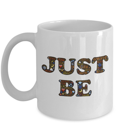 Just Be-Daily Inspirational Quotes-Positive Affirmations Morning Coffee Mug Gift For Men Women-Living The Dream-Self Motivation-Inspirational Quotations-Motivating Quotes Unique Gift Ideas-YesEcart - Coffee Mug - YesECart