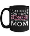 Best Mom 15oz Coffee Mug -best Mom Mugs Coffee - Mom Coffee Mug - Cheap Gift Ideas For Mom - Funny Gifts For Mom - Birthday Gift Mom - Mugs For Mom - If At First You Dont Succeed Try Listening To Your Mom - Coffee Mug - YesECart