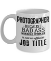 Funny Photographer Gifts For Women - Gift Ideas For Photographers - Photographer Coffee Mug - Photographer Because Badass Miracle Worker Is Not An Official Job Title - Coffee Mug - YesECart