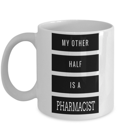 Funny Pharmacist Gifts For Women Or Men - Pharmacist Retirement Gift Idea - Funny Pharmacist Mug - My Better Half Is A Pharmacist - Coffee Mug - YesECart