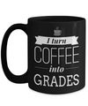 Best Teacher Mug - 15oz Teacher Coffee Mug - Teacher Gifts For Christmas - Funny Teacher Gift Ideas - Retirement Gifts For Teachers - I Turn Coffee Into Grades - Coffee Mug - YesECart