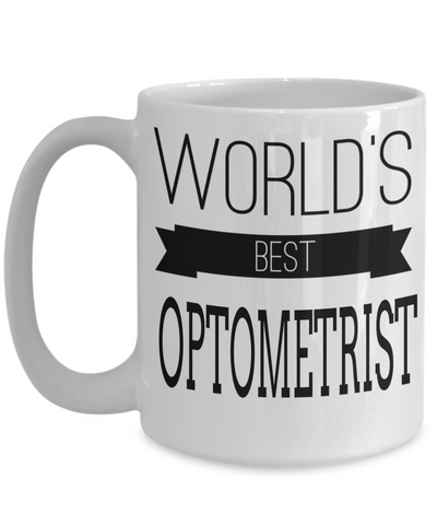 Best Optometrist Gifts For Woman - Eye Doctor Gifts - Funny Eye Doctor Mug - Worlds Best Optometrist White Mug - Coffee Mug - YesECart