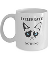 Grumpy Cat Mug - Grumpy Cat Gifts- I Celebrate Nothing - Coffee Mug - YesECart