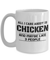Chicken Mug - 15oz Chicken Coffee Mug - Chicken Gifts - Chicken Gifts For Chicken Lovers - All I Care About Is Chicken And Maybe Like 3 People - Coffee Mug - YesECart