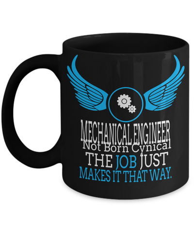 Funny Mechanical Engineering Gifts - Mechanical  Engineer Mug - Mechanical Engineer Not Born Cynical The Job Just Makes It That Way - Coffee Mug - YesECart