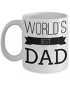 Best Dad Mug - Mugs For Dad - Number One Dad Mug - Dad Coffee Mug - Unique Gifts For Dad - Best Dad Gifts - Gift Ideas For Dad - Worlds Best Dad White Mug - Coffee Mug - YesECart