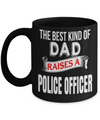 Funny Police Officer Gifts - Police Academy Graduation Gifts - Retired Police Officer Gifts - Police Mug - The Best Kind of Dad Raises a Police Officer Black Mug - Coffee Mug - YesECart