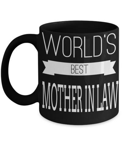 Best Gifts For Mother In Law - Mother In Law Mug - Funny Mother In Law Gifts Ideas - Worlds Best Mother In Law Black Mug - Coffee Mug - YesECart