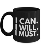 Positive - I Can I Will I Must (Black) - Coffee Mug - YesECart